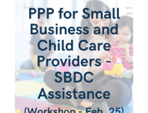 PPP for Small Business and Child Care Providers – SBDC Assistance